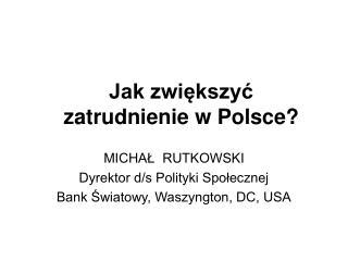 Jak zwiększyć zatrudnienie w Polsce?