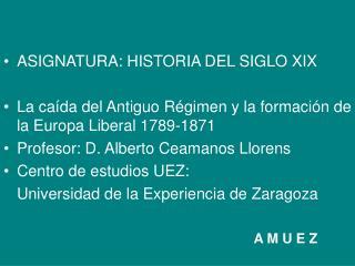 ASIGNATURA: HISTORIA DEL SIGLO XIX