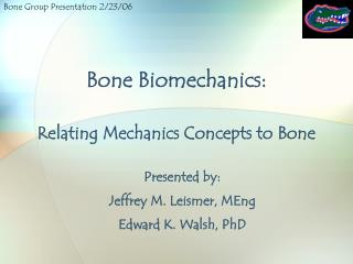 Bone Biomechanics: