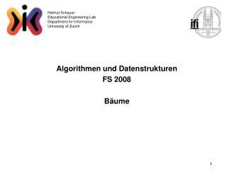 Algorithmen und Datenstrukturen FS 2008 Bäume
