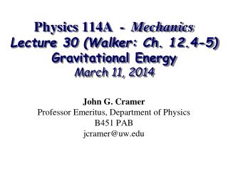 Physics 114A  -   Mechanics Lecture 30 (Walker: Ch. 12.4-5) Gravitational Energy March 11, 2014