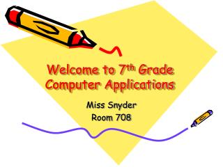 Welcome to 7 th  Grade Computer Applications