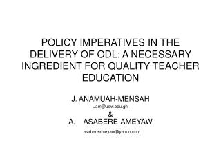 POLICY IMPERATIVES IN THE DELIVERY OF ODL: A NECESSARY INGREDIENT FOR QUALITY TEACHER EDUCATION