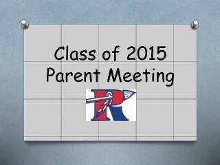 Class of 2015 Parent Meeting