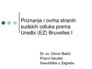 Priznanje i ovrha stranih sudskih odluka prema Uredbi (EZ) Bruxelles I