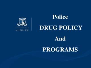 Police  DRUG POLICY  And  PROGRAMS