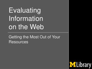 Evaluating Information  on the Web