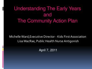 Understanding The Early Years  and  The Community Action Plan