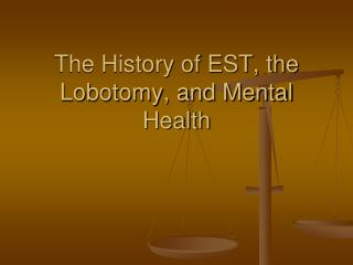 The History of EST, the Lobotomy, and Mental Health