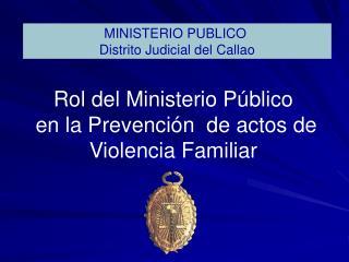 Rol del Ministerio Público  en la Prevención  de actos de  Violencia Familiar