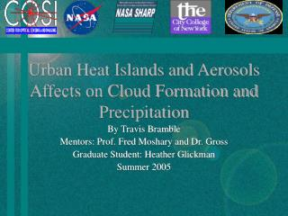 Urban Heat Islands and Aerosols Affects on Cloud Formation and Precipitation