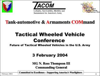 Tactical Wheeled Vehicle Conference  Future of Tactical Wheeled Vehicles in the U.S. Army