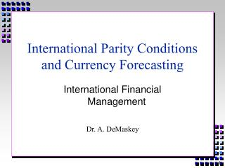 International Parity Conditions and Currency Forecasting
