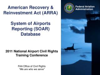 American Recovery & Reinvestment Act (ARRA) System of Airports Reporting (SOAR) Database