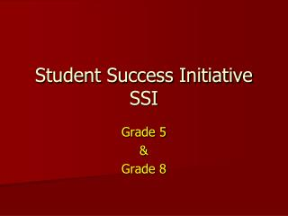 Student Success Initiative SSI