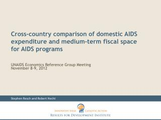 UNAIDS Economics Reference Group Meeting  November 8-9, 2012