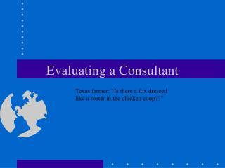 Evaluating a Consultant
