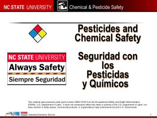 Pesticides and  Chemical Safety  Seguridad con los Pesticidas y Qu micos