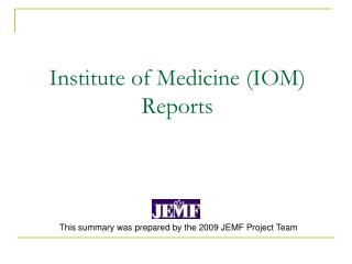 Institute of Medicine (IOM) Reports