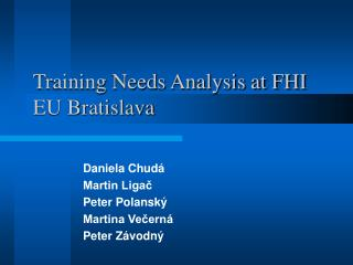 Training Needs Analysis at FHI EU Bratislava