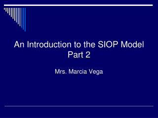 An Introduction to the SIOP Model Part 2