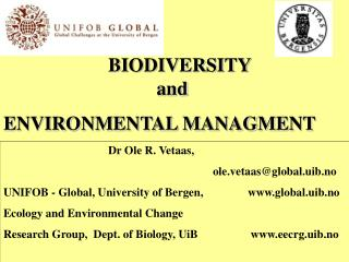 Dr Ole R. Vetaas, 						ole.vetaas@global.uib.no