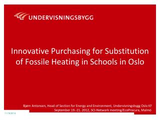Innovative Purchasing for Substitution of Fossile Heating in Schools in Oslo