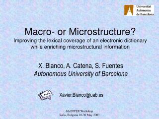 X. Blanco, A. Catena, S. Fuentes Autonomous University of Barcelona