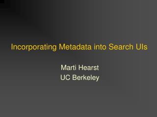 Incorporating Metadata into Search UIs
