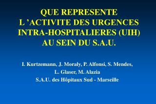 QUE REPRESENTE  L'ACTIVITE DES URGENCES INTRA-HOSPITALIERES (UIH)  AU SEIN DU S.A.U.