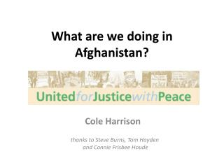 What are we doing in Afghanistan?