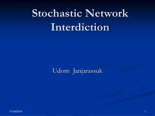 Stochastic Network Interdiction