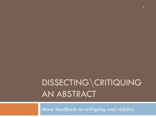 Dissecting\critiquing an abstract