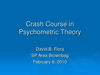 Crash Course in Psychometric Theory