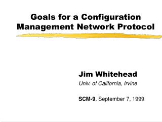 Goals for a Configuration Management Network Protocol