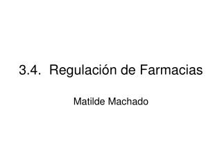 3.4.  Regulación de Farmacias