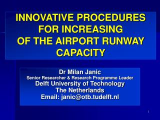INNOVATIVE PROCEDURES  FOR INCREASING  OF THE AIRPORT RUNWAY CAPACITY