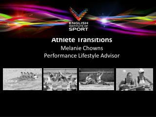 Athlete Transitions Melanie Chowns Performance Lifestyle Advisor