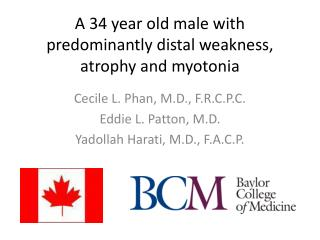 A 34 year old male with predominantly distal weakness, atrophy and  myotonia