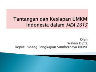 Tantangan dan Kesiapan UMKM Indonesia dalam MEA 2015