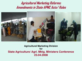 Agricultural Marketing Reforms: Amendments in State APMC Acts/ Rules