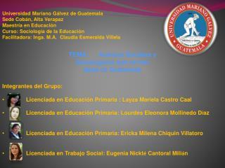Universidad Mariano Gálvez de Guatemala Sede Cobán, Alta Verapaz Maestría en Educación