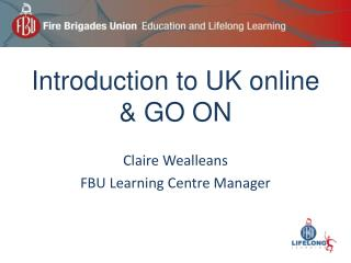 Introduction to UK online & GO ON