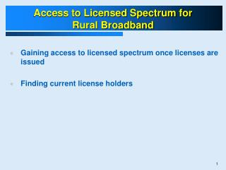 Access to Licensed Spectrum for  Rural Broadband