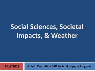 Social Sciences, Societal Impacts, & Weather
