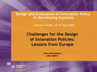Design and Evaluation of Innovation Policy  in Developing Counties Amman-Jordan, 10-12 June 2008