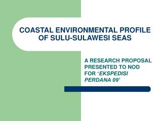 COASTAL ENVIRONMENTAL PROFILE OF SULU-SULAWESI SEAS
