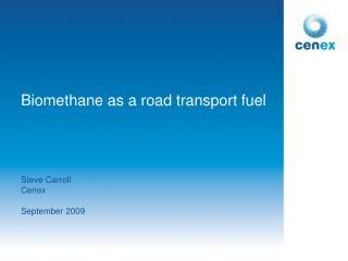 Biomethane as a road transport fuel