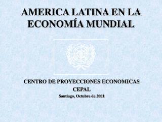 AMERICA LATINA EN LA ECONOMÍA MUNDIAL