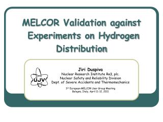 MELCOR Validation against  Experiments on Hydrogen Distribution